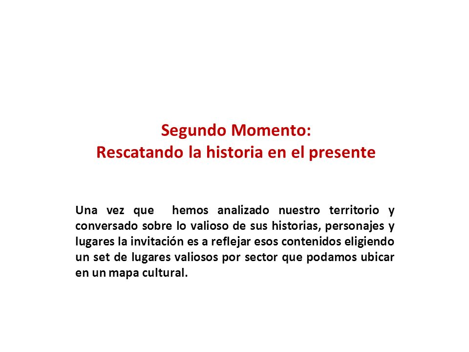 Segundo Momento: Rescatando la historia en el presente