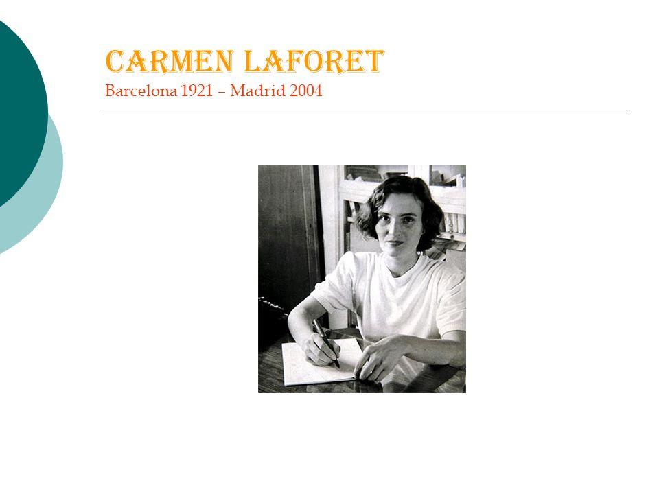 CARMEN LAFORET Barcelona 1921 – Madrid 2004