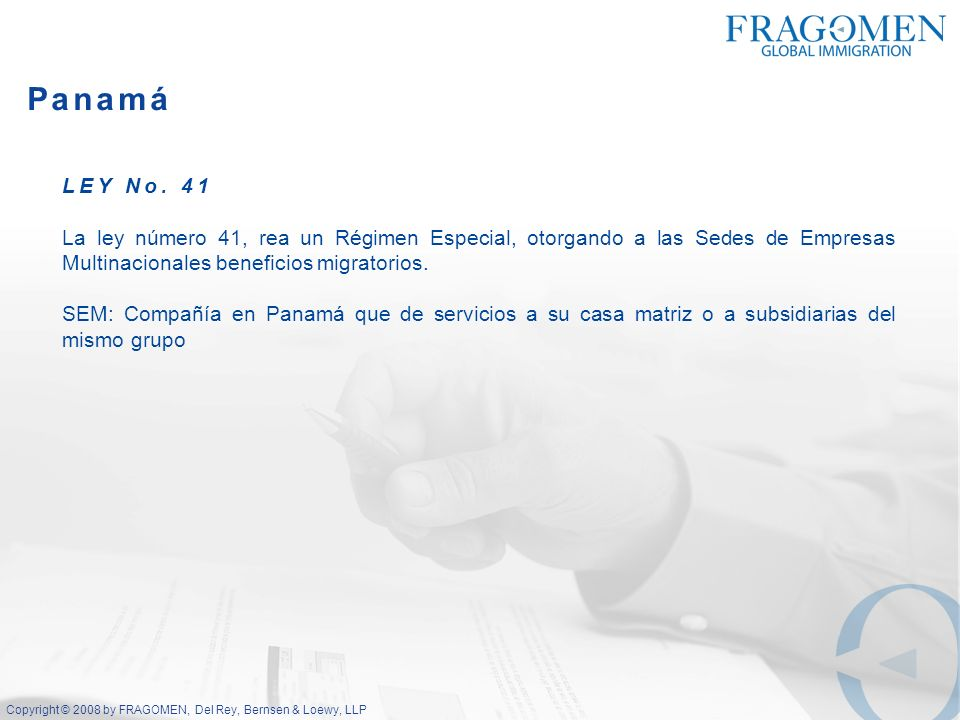 PanamáLEY No. 41. La ley número 41, rea un Régimen Especial, otorgando a las Sedes de Empresas Multinacionales beneficios migratorios.