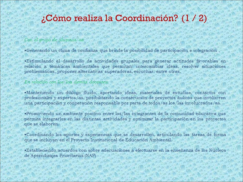 ¿Cómo realiza la Coordinación (1 / 2)