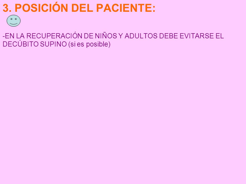 3. POSICIÓN DEL PACIENTE: