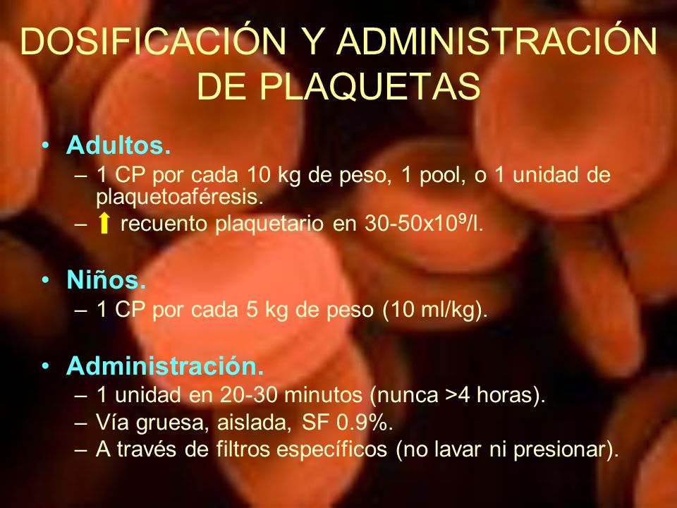 DOSIFICACIÓN Y ADMINISTRACIÓN DE PLAQUETAS
