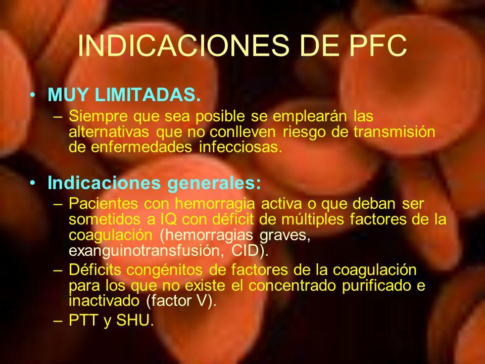 INDICACIONES DE PFC MUY LIMITADAS. Indicaciones generales: