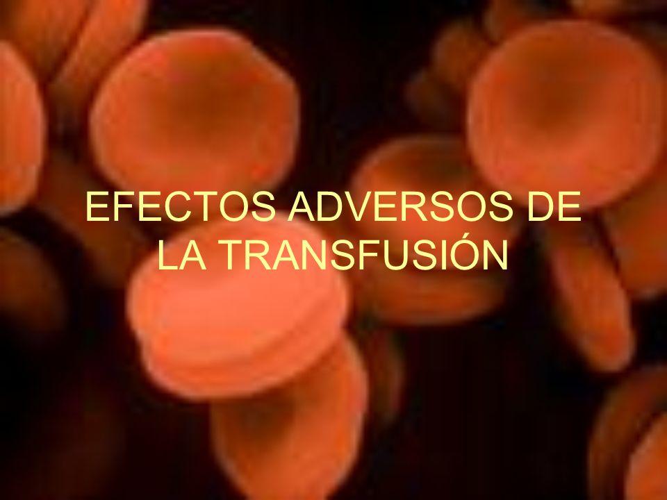 EFECTOS ADVERSOS DE LA TRANSFUSIÓN