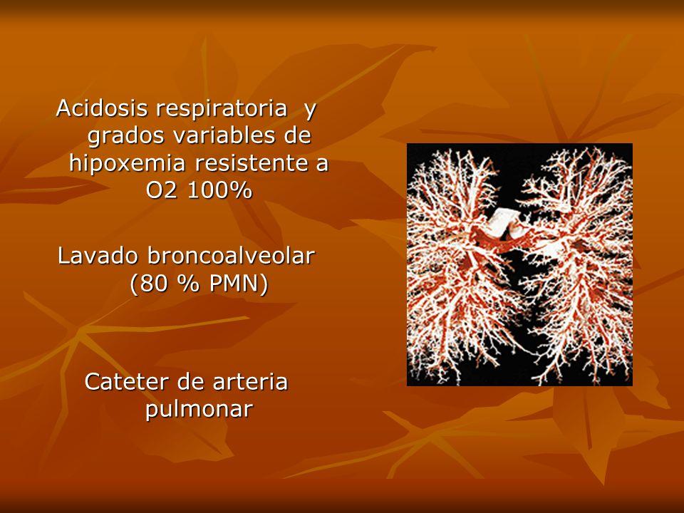 Lavado broncoalveolar (80 % PMN)