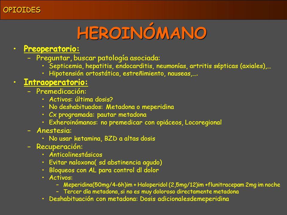 HEROINÓMANO Preoperatorio: Intraoperatorio: OPIOIDES