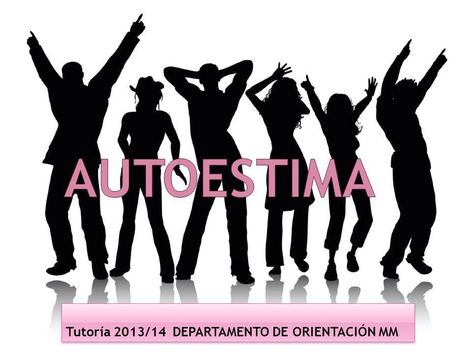 autoestima Tutoría 2013/14 DEPARTAMENTO DE ORIENTACIÓN MM