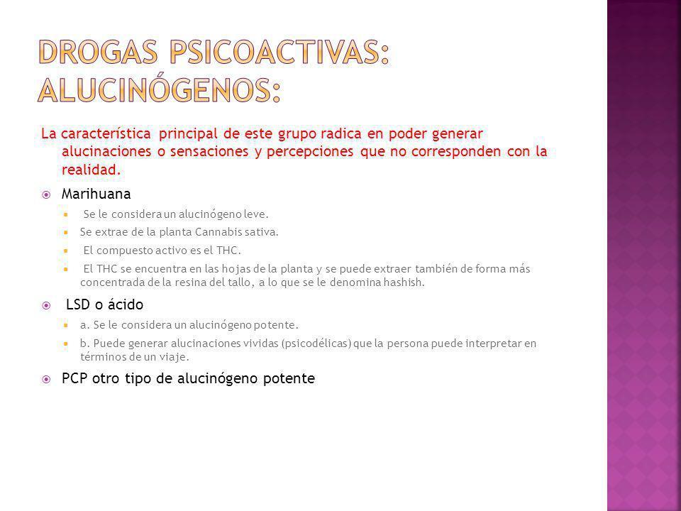 Drogas psicoactivas: Alucinógenos:
