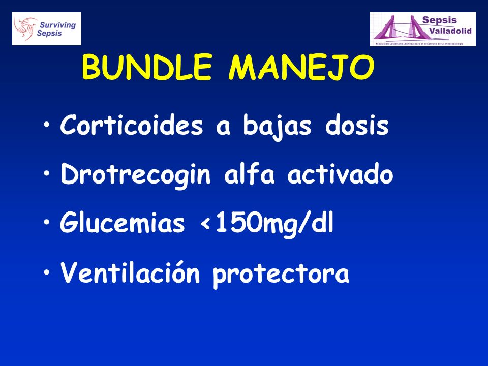 BUNDLE MANEJO Corticoides a bajas dosis Drotrecogin alfa activado