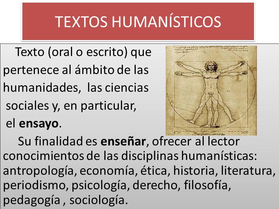TEXTOS HUMANÍSTICOS Texto (oral o escrito) que