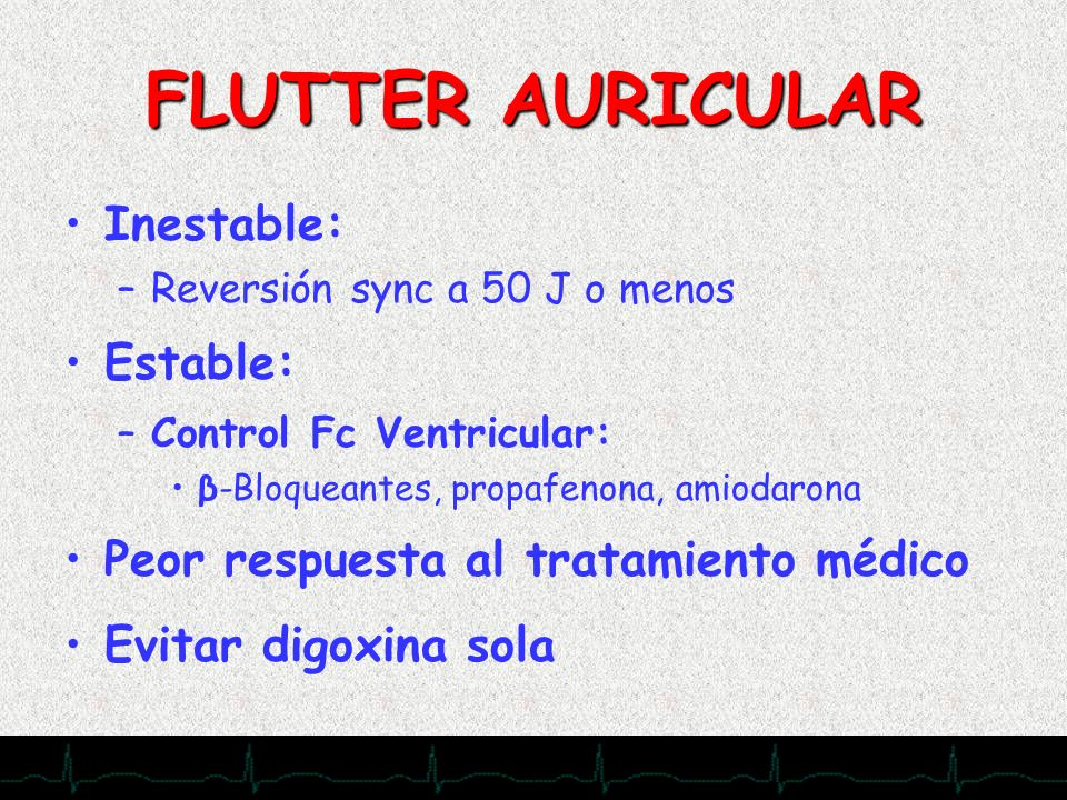 FLUTTER AURICULAR Inestable: Estable: