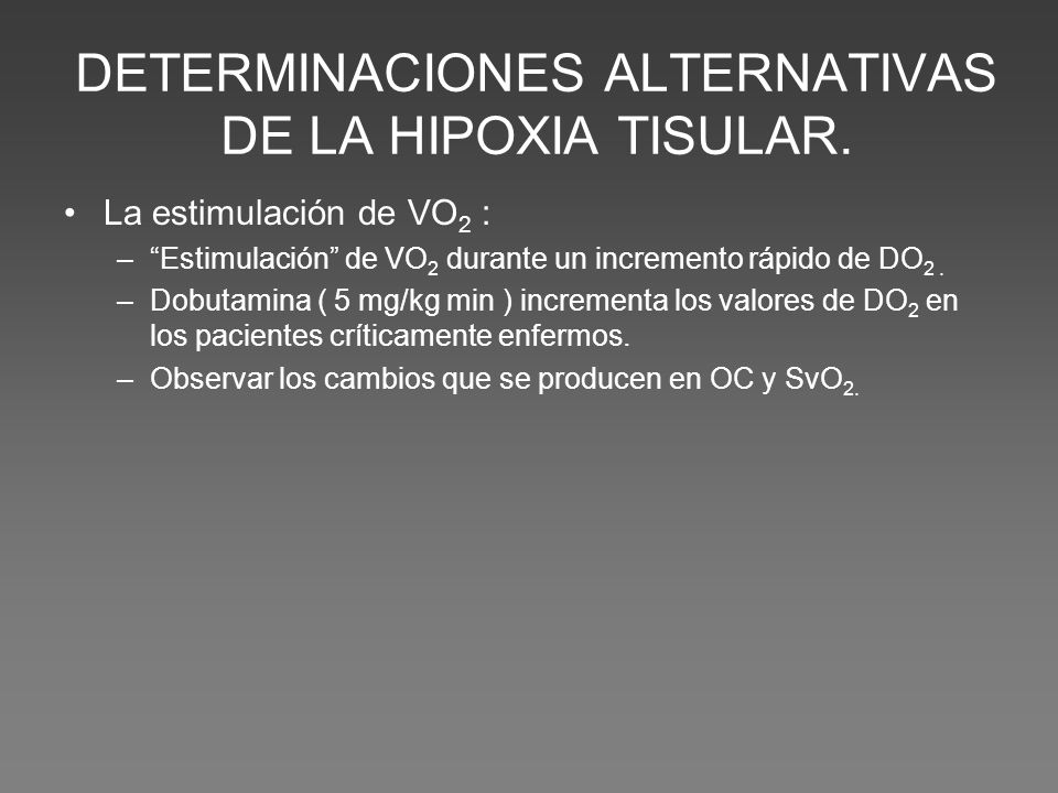 DETERMINACIONES ALTERNATIVAS DE LA HIPOXIA TISULAR.