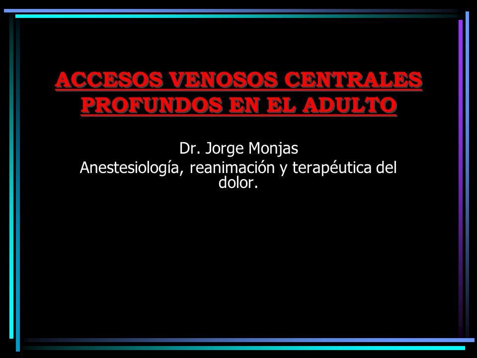 ACCESOS VENOSOS CENTRALES PROFUNDOS EN EL ADULTO