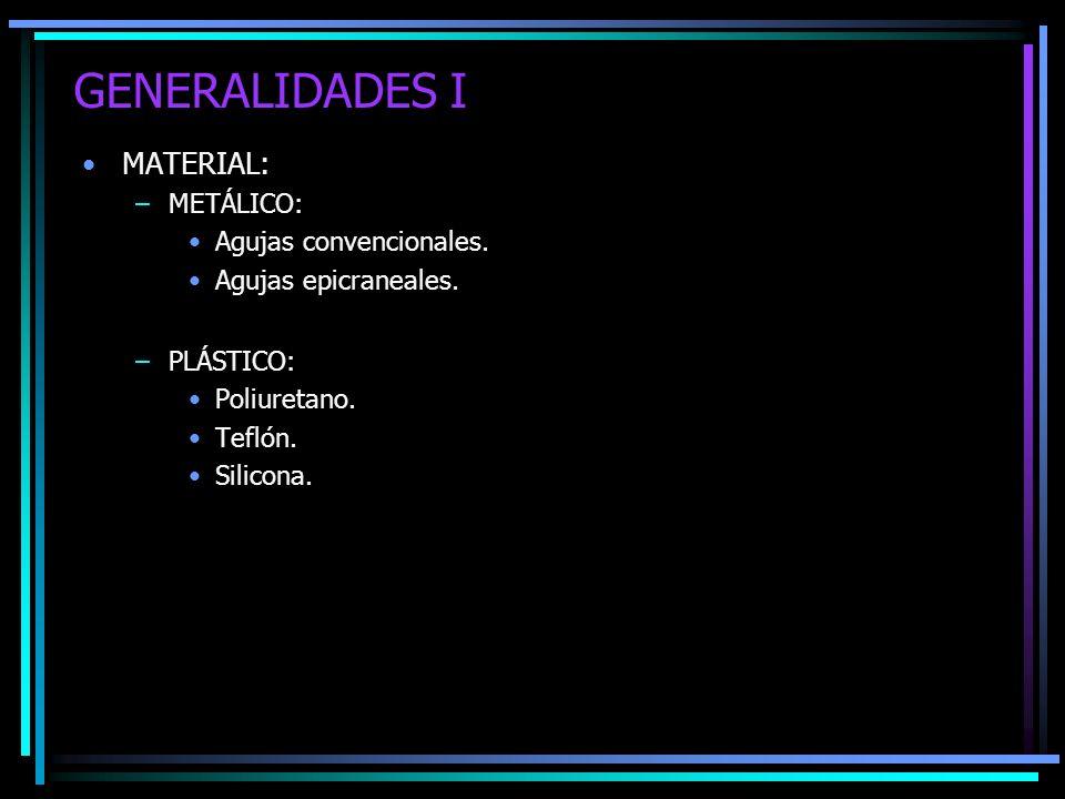 GENERALIDADES I MATERIAL: METÁLICO: Agujas convencionales.