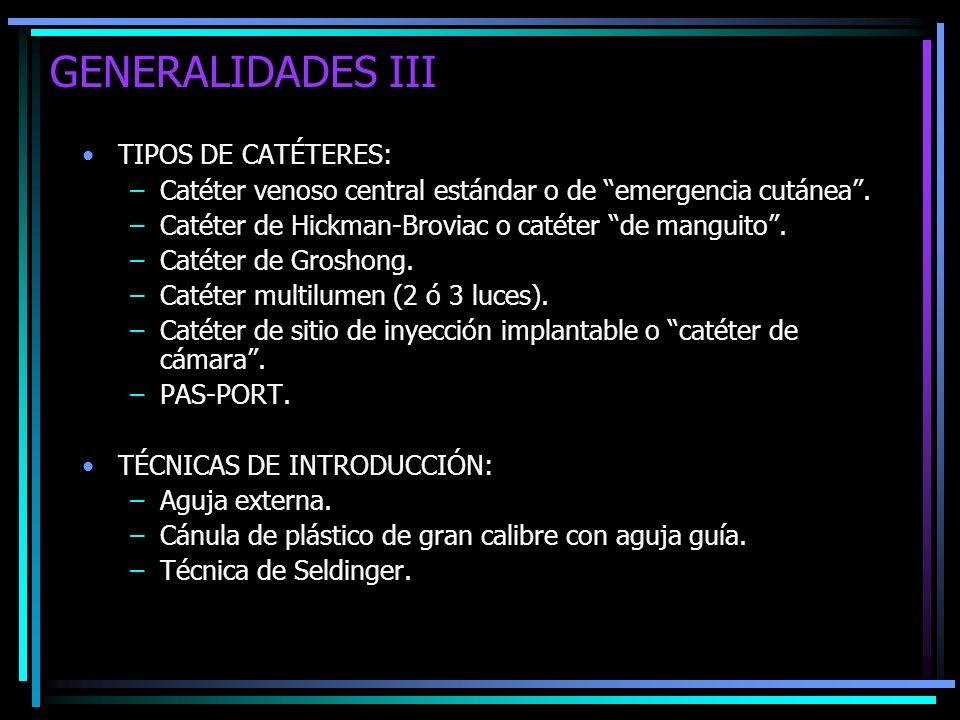 GENERALIDADES III TIPOS DE CATÉTERES: