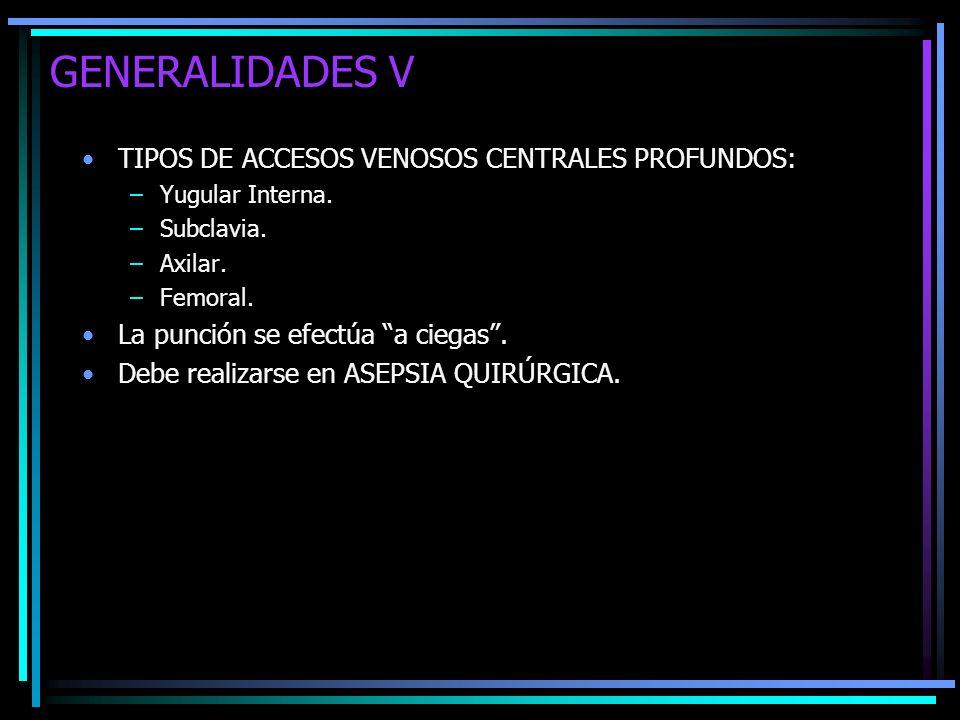 GENERALIDADES V TIPOS DE ACCESOS VENOSOS CENTRALES PROFUNDOS:
