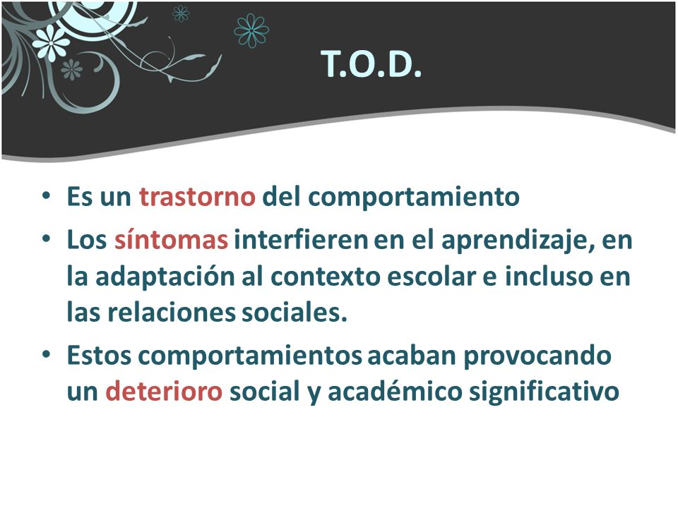 T.O.D. Es un trastorno del comportamiento