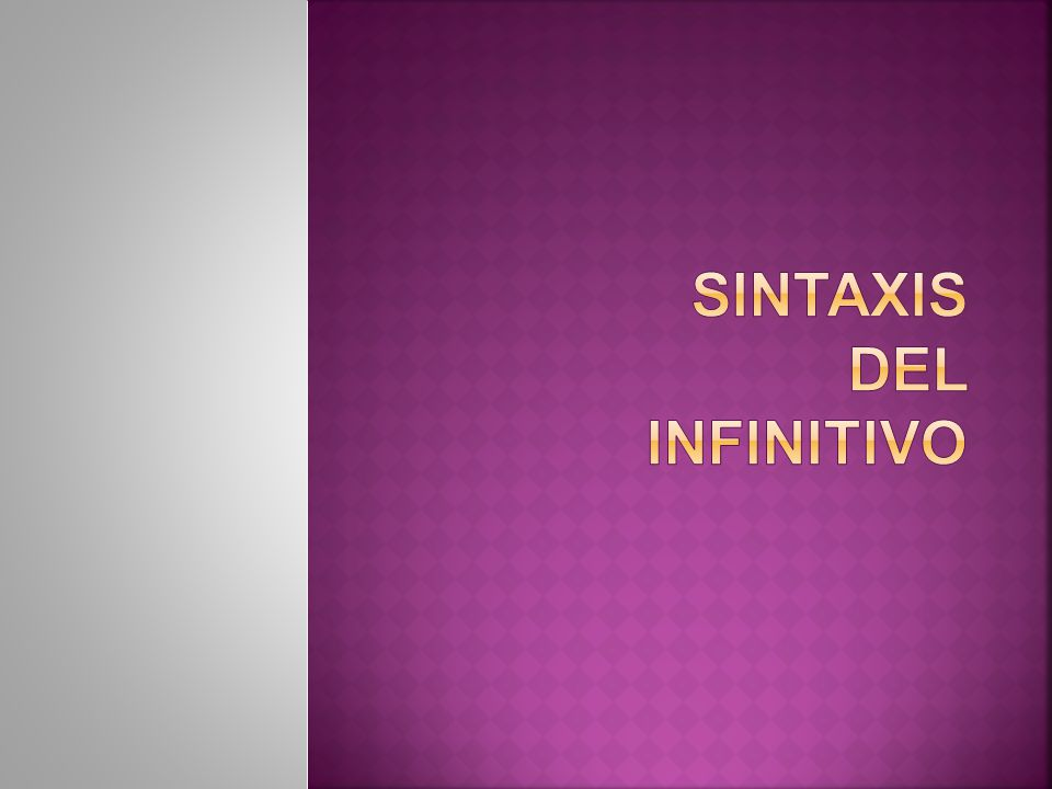 SINTAXIS DEL INFINITIVO