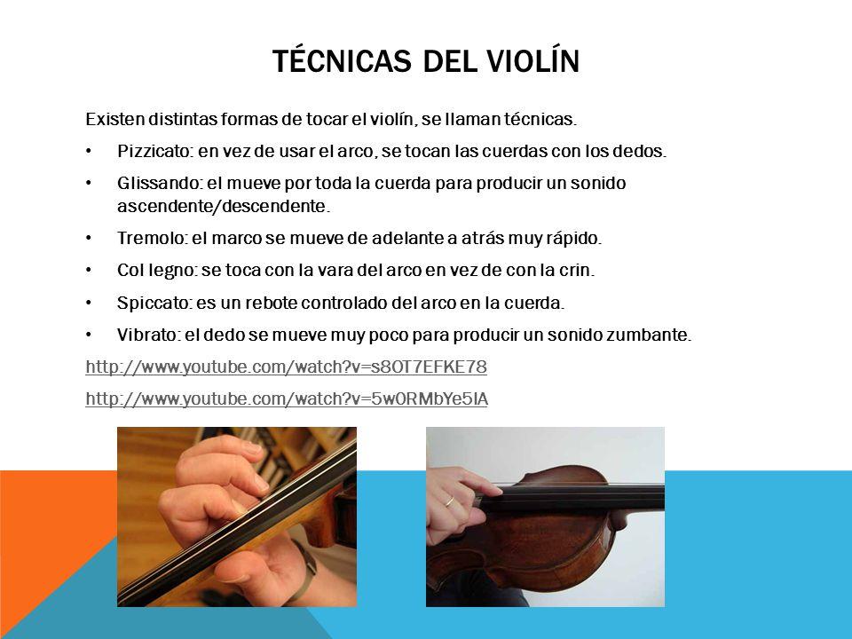 Técnicas del violín Existen distintas formas de tocar el violín, se llaman técnicas.
