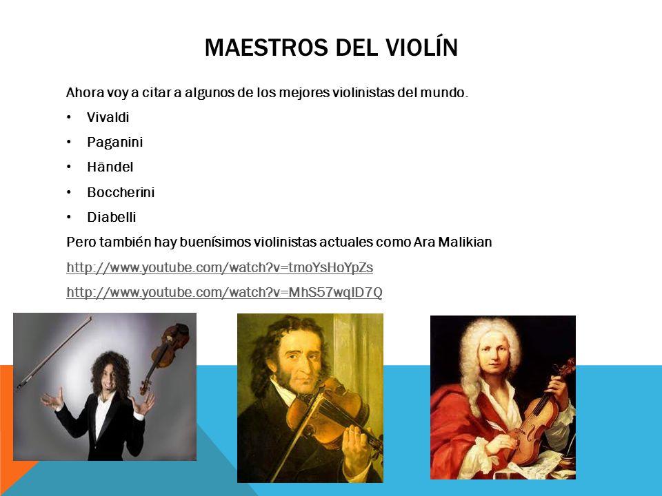 Maestros del violín Ahora voy a citar a algunos de los mejores violinistas del mundo. Vivaldi. Paganini.