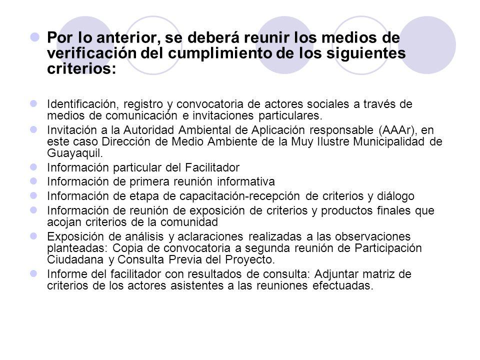 Por lo anterior, se deberá reunir los medios de verificación del cumplimiento de los siguientes criterios:
