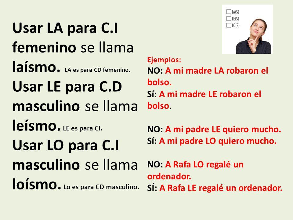 Usar LA para C.I femenino se llama laísmo. LA es para CD femenino.