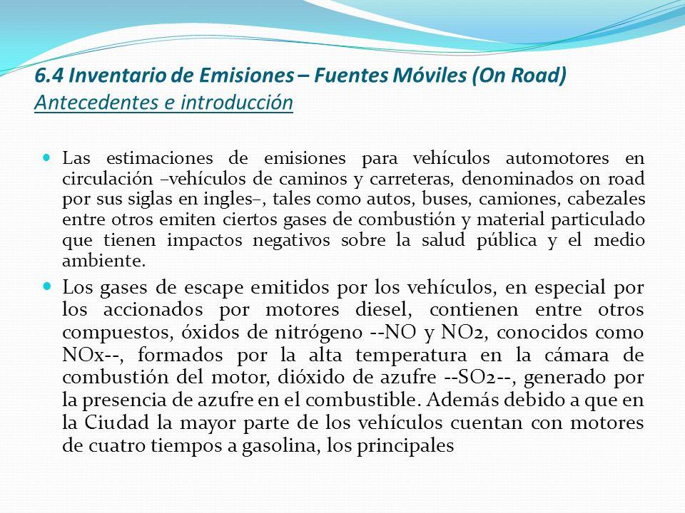 6.4 Inventario de Emisiones – Fuentes Móviles (On Road) Antecedentes e introducción
