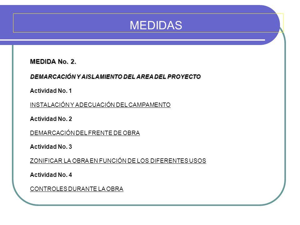 MEDIDAS MEDIDA No. 2. DEMARCACIÓN Y AISLAMIENTO DEL AREA DEL PROYECTO