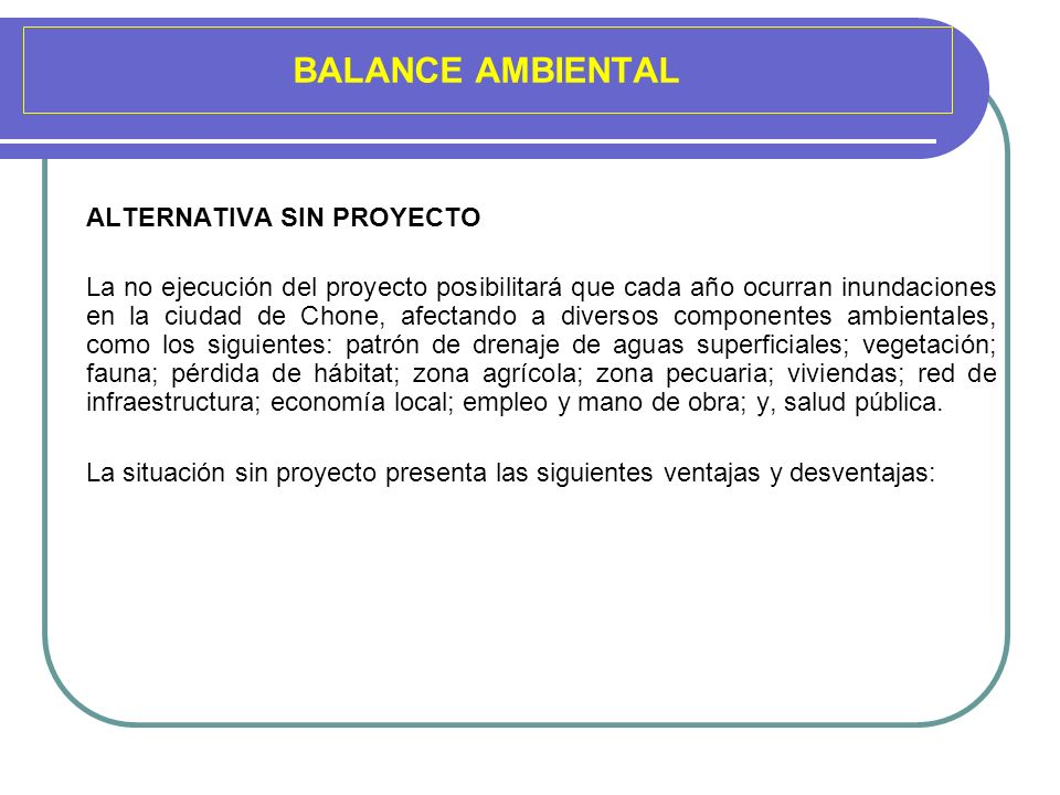 BALANCE AMBIENTAL ALTERNATIVA SIN PROYECTO