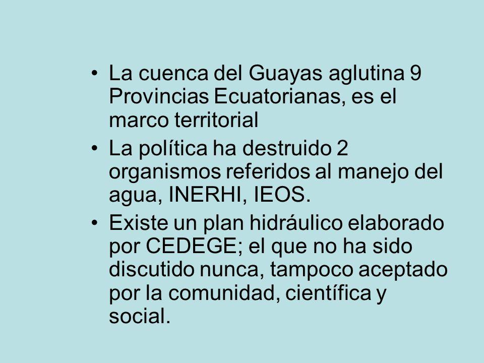 La cuenca del Guayas aglutina 9 Provincias Ecuatorianas, es el marco territorial