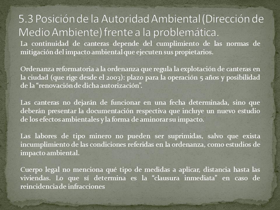 5.3 Posición de la Autoridad Ambiental (Dirección de Medio Ambiente) frente a la problemática.