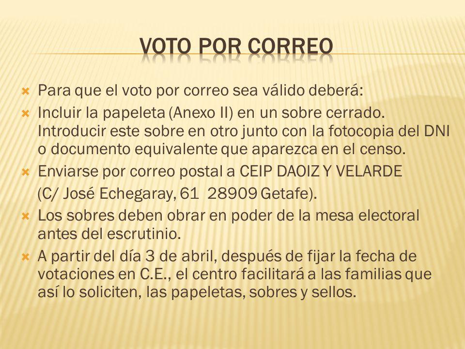 VOTO POR CORREO Para que el voto por correo sea válido deberá: