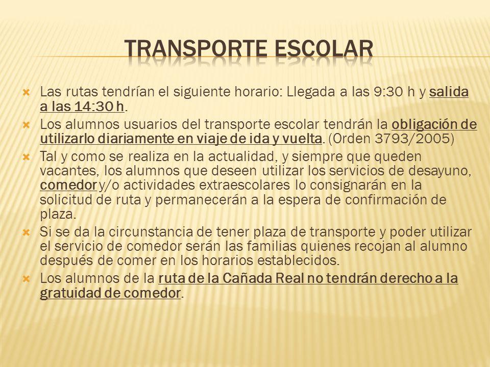 Transporte escolar Las rutas tendrían el siguiente horario: Llegada a las 9:30 h y salida a las 14:30 h.