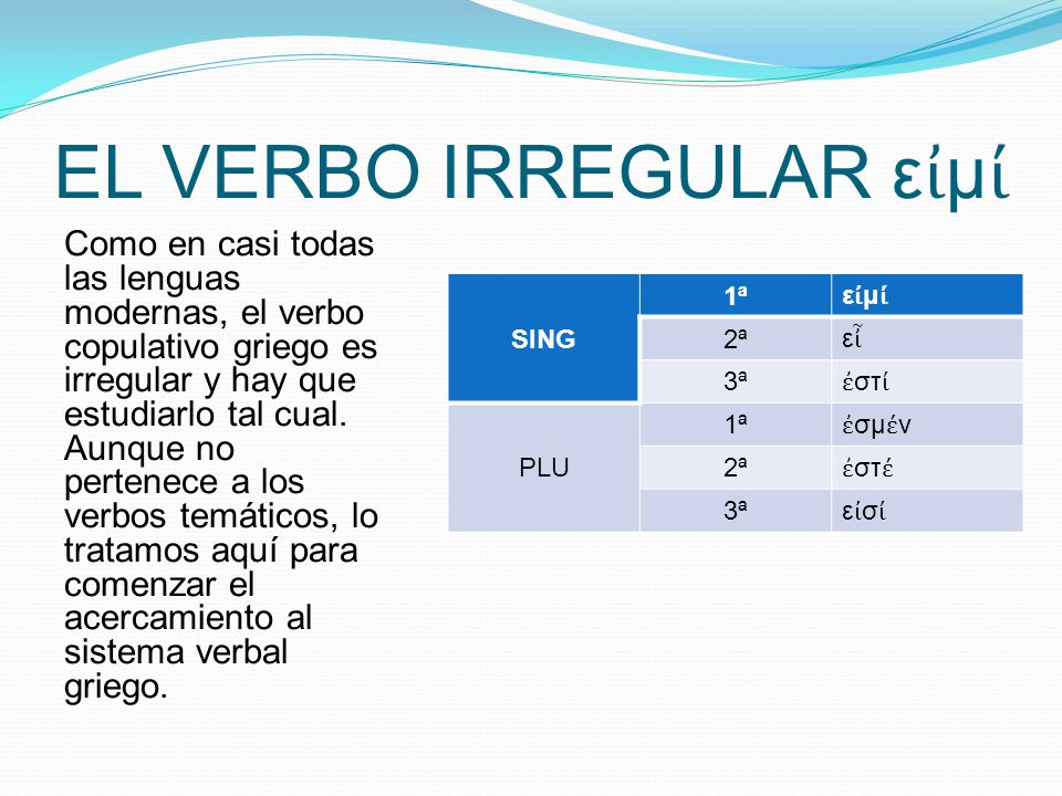 EL VERBO IRREGULAR εἰμί