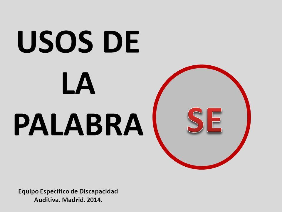 Equipo Específico de Discapacidad Auditiva. Madrid. 2014.