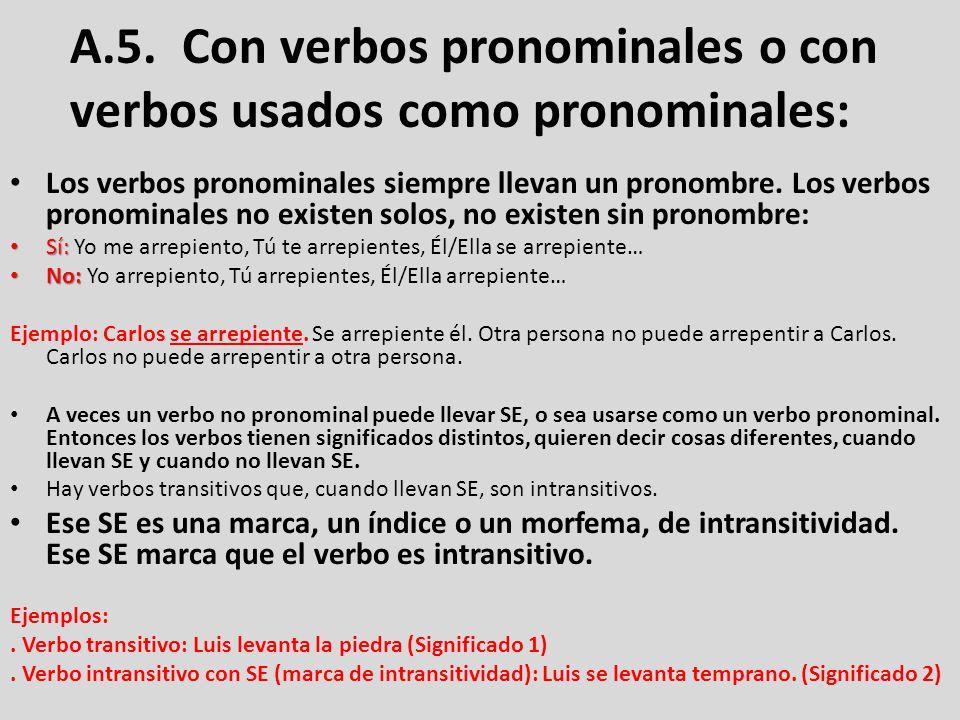 A.5. Con verbos pronominales o con verbos usados como pronominales: