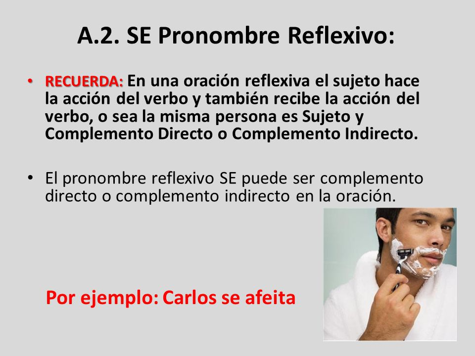 A.2. SE Pronombre Reflexivo:
