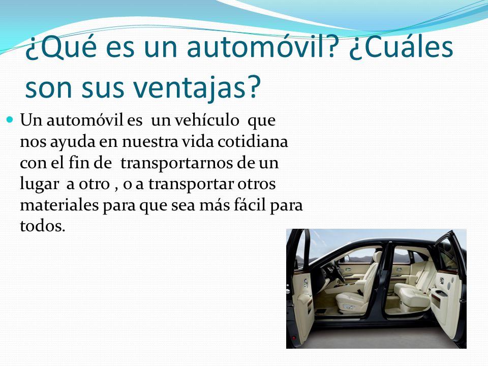 ¿Qué es un automóvil ¿Cuáles son sus ventajas