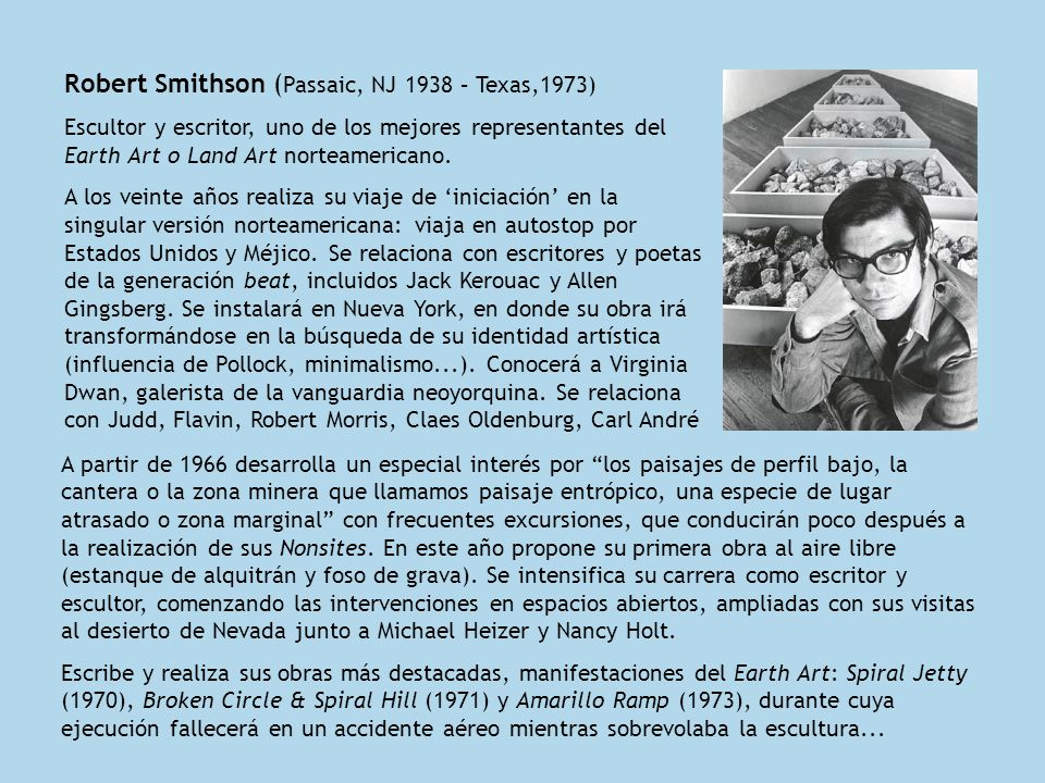 Robert Smithson (Passaic, NJ 1938 – Texas,1973)