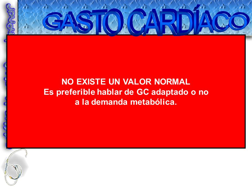 GASTO CARDÍACO NO EXISTE UN VALOR NORMAL