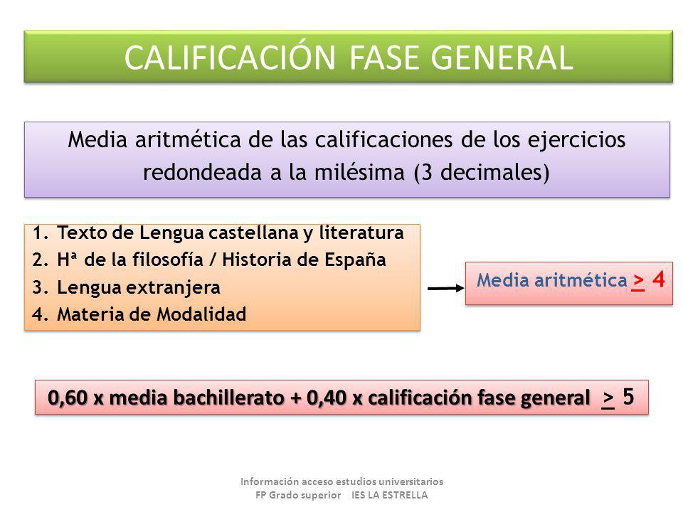 0,60 x media bachillerato + 0,40 x calificación fase general > 5