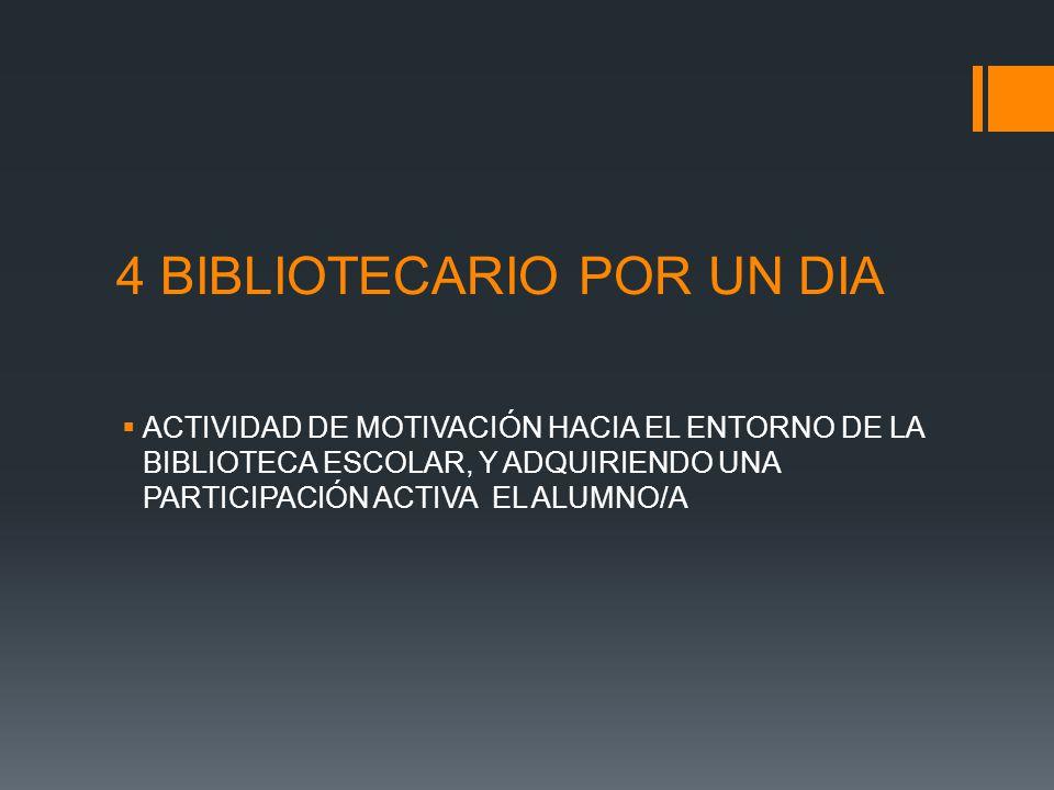 4 BIBLIOTECARIO POR UN DIA