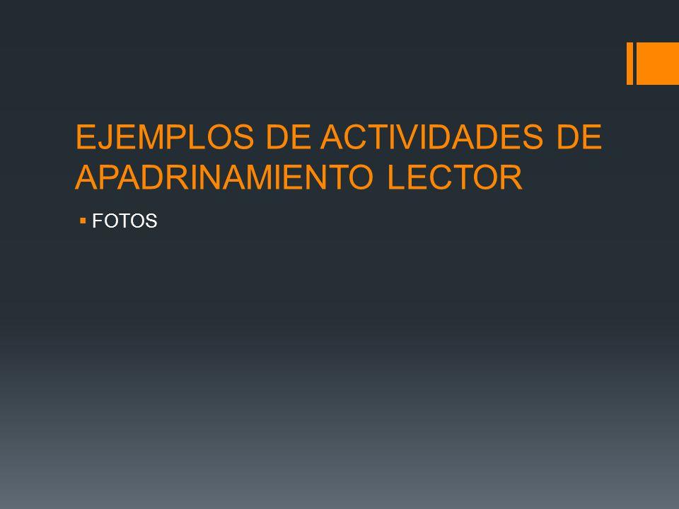 EJEMPLOS DE ACTIVIDADES DE APADRINAMIENTO LECTOR
