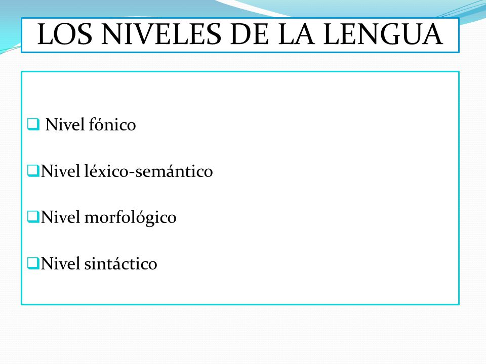 LOS NIVELES DE LA LENGUA