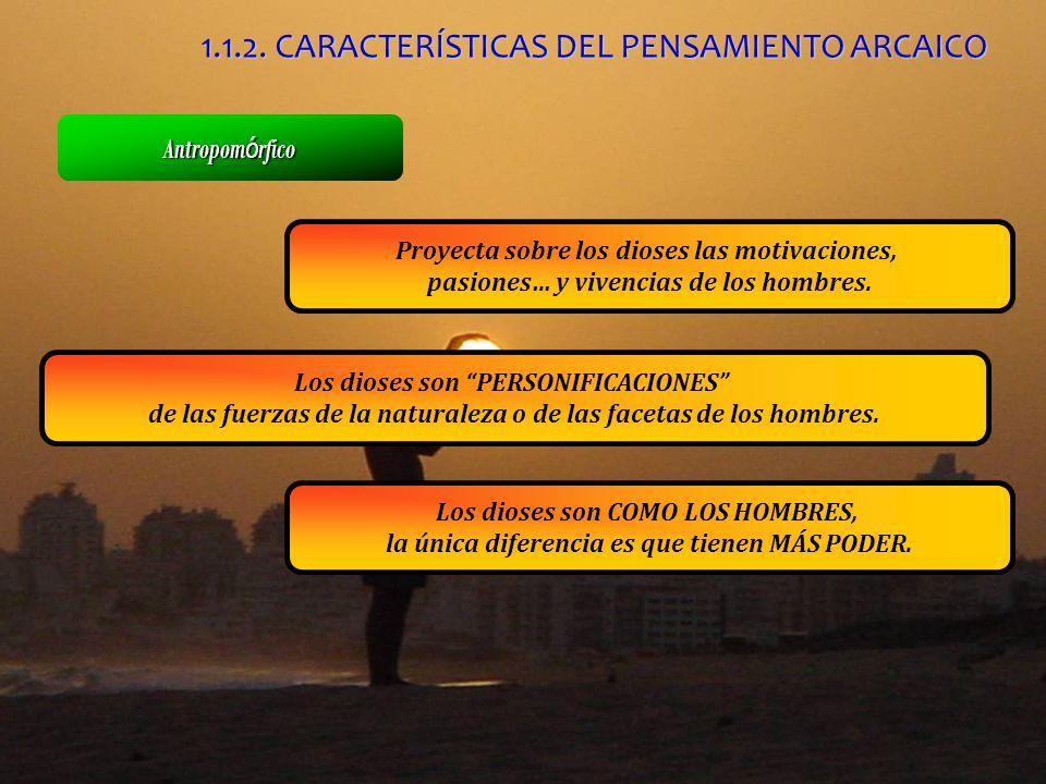 1.1.2. CARACTERÍSTICAS DEL PENSAMIENTO ARCAICO