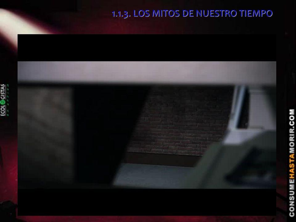 1.1.3. LOS MITOS DE NUESTRO TIEMPO