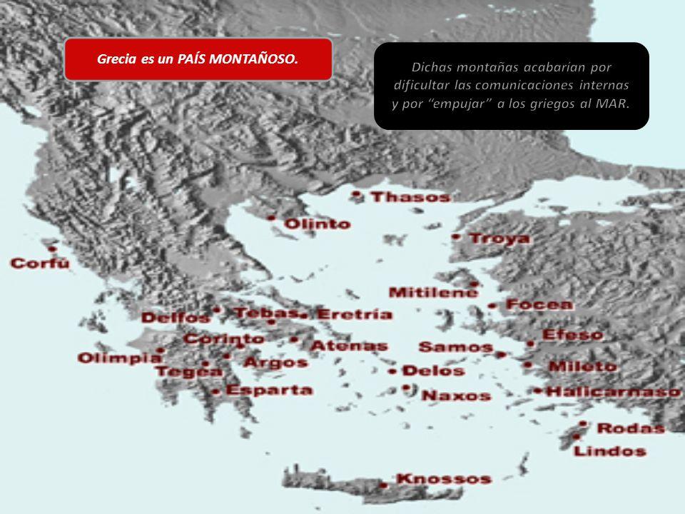 Grecia es un PAÍS MONTAÑOSO. Dichas montañas acabarían por