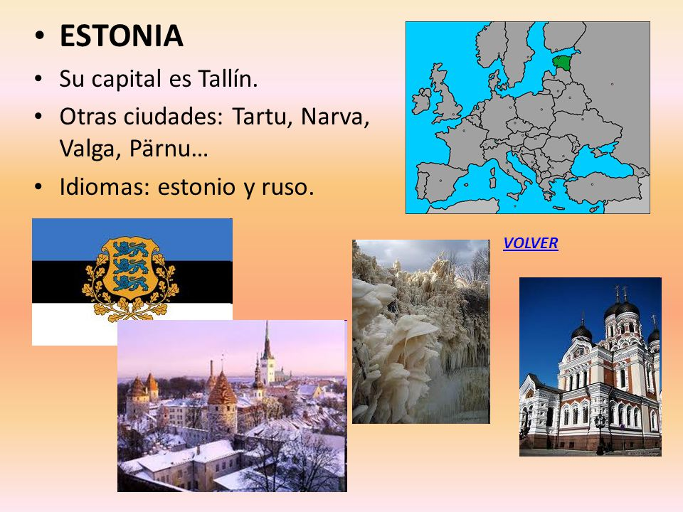 ESTONIA Su capital es Tallín.