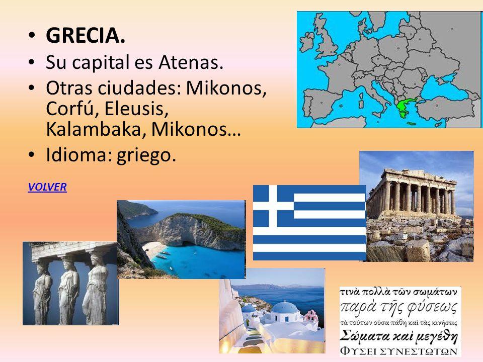 GRECIA. Su capital es Atenas.