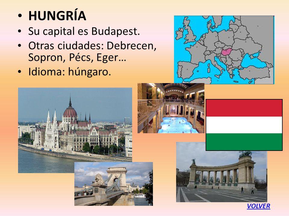 HUNGRÍA Su capital es Budapest.